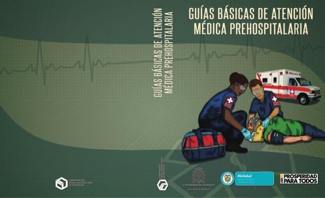 Guías Básicas de Atención Médica Prehospitalaria en Colombia