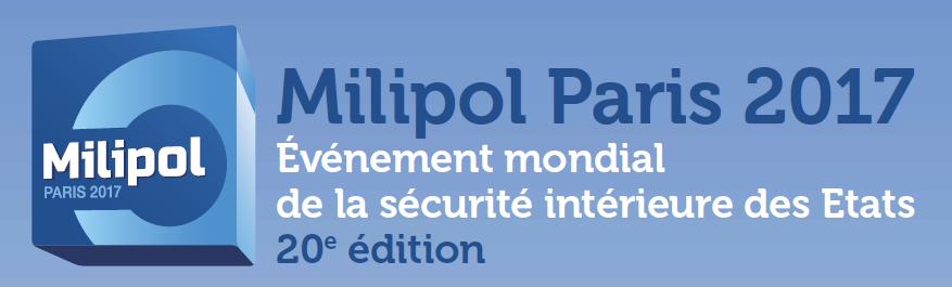 Milipol Paris 2017, l'évènement mondial de la sécurité intérieure des États