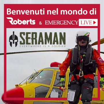 Benvenuta Seraman nel mondo di Roberts ed Emergency Live